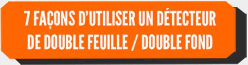 7 FAÇONS D'UTILISER UN DÉTECTEUR DE DOUBLE FEUILLE / DOUBLE FOND